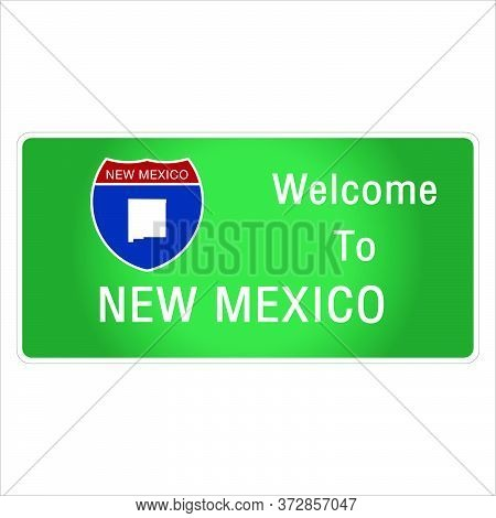 Roadway Sign Welcome To Signage On The Highway In American Style Providing New Mexico State Informat