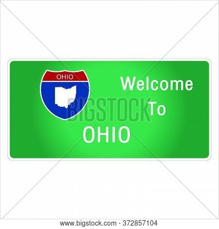 Roadway Sign Welcome To Signage On The Highway In American Style Providing Ohio State Information An
