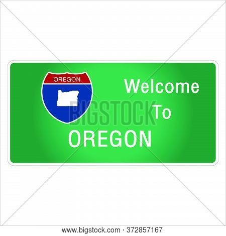 Roadway Sign Welcome To Signage On The Highway In American Style Providing Oregon State Information