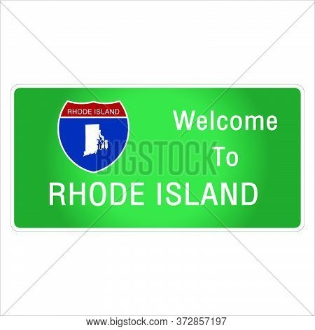 Roadway Sign Welcome To Signage On The Highway In American Style Providing Rhode Island State Inform