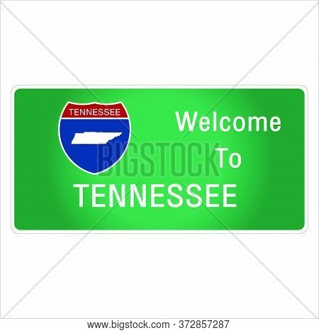 Roadway Sign Welcome To Signage On The Highway In American Style Providing Tennessee State Informati