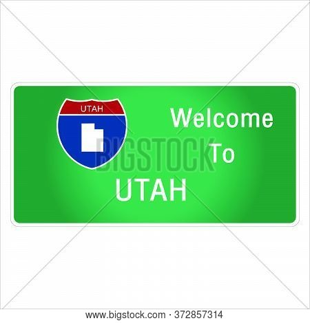 Roadway Sign Welcome To Signage On The Highway In American Style Providing Utah State Information An