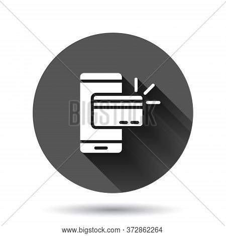 Smartphone Paying Icon In Flat Style. Nfc Credit Card Vector Illustration On Black Round Background