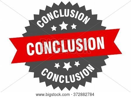 Conclusion Sign. Conclusion Circular Band Label. Round Conclusion Sticker