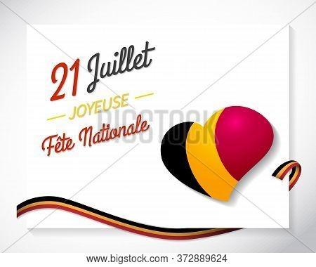 Fete Nationale. Translation - Belgian National Day. Belgium Independence Day. Celebrated In Jule 21.