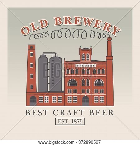 Old Brewery Poster Or Craft Beer Banner Template. Suitable For Pubs, Bars And Breweries Design. Flat
