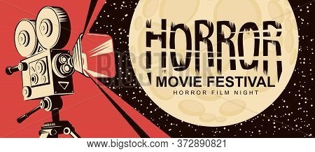 Horror Movie Festival. Vector Poster With An Old Movie Projector And Full Moon. Scary Cinema. Horror