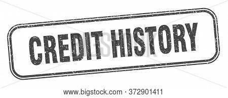 Credit History Stamp. Credit History Square Grunge Sign. Label