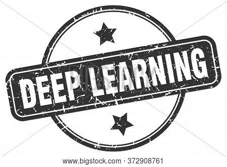 Deep Learning Stamp. Deep Learning Round Vintage Grunge Sign. Deep Learning