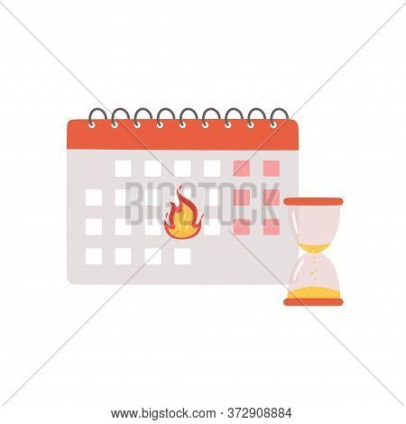 Deadline Banner. Calendar With A Burning Date And Hourglass As A Symbol Of The Finish Of An Importan