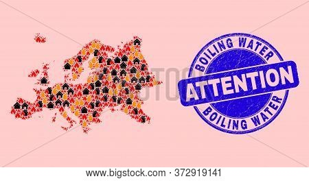 Fire And Buildings Mosaic Europe Map And Boiling Water Attention Textured Stamp Print. Vector Collag