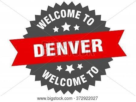 Denver Sign. Welcome To Denver Red Sticker