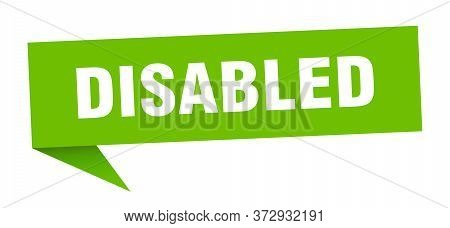 Disabled Speech Bubble. Disabled Ribbon Sign. Disabled Banner