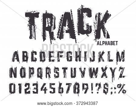 Tire Tracks Alphabet. Grunge Texture Treads Letters And Numbers, Typography Car Wheel Tire Tracks Le