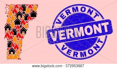 Fire And Homes Collage Vermont State Map And Vermont Corroded Seal. Vector Collage Vermont State Map