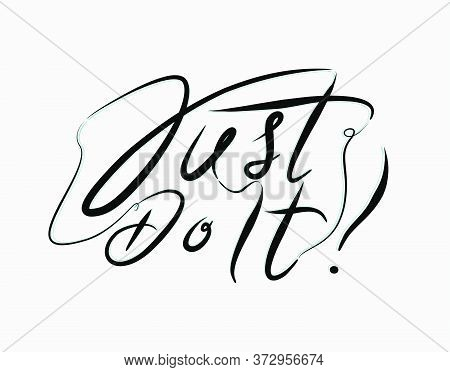Just Do It Lettering Text On White Background In Vector Illustration