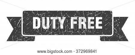 Duty Free Grunge Ribbon. Duty Free Sign. Duty Free Banner