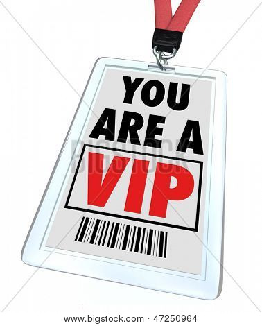 A badge and lanyard with printed pass reading You are a V.I.P.
