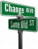Street signs decide on same old way or change choose new path and direction poster