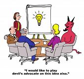 Business cartoon showing four businesspeople in a meeting, a devil, and a chart with a lightbulb on it.  The devil says, 'I would like to play devil's advocate on this idea also'. poster
