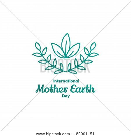 International Mother Earth Day, April 22