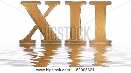 Roman Numeral Xii, Duodecim, 12, Twelve, Reflected On The Water Surface, Isolated On  White, 3D Rend