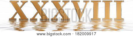 Roman Numeral Xxxviii, Octo Et Triginta, 38, Thirty Eight, Reflected On The Water Surface, Isolated