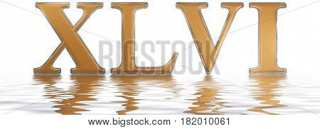 Roman Numeral Xlvi, Sex Et Quadraginta, 46, Forty Six, Reflected On The Water Surface, Isolated On