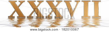 Roman Numeral Xxxvii, Septem Et Triginta, 37, Thirty Seven, Reflected On The Water Surface, Isolated