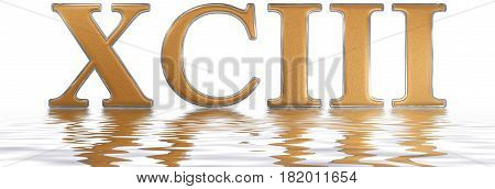 Roman Numeral Xciii, Tres Et Nonaginta, 93, Ninety Three, Reflected On The Water Surface, Isolated O