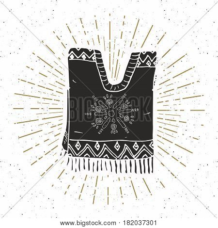 Vintage label Hand drawn poncho mexican traditional clothing sketch grunge textured retro badge emblem design typography t-shirt print vector illustration.