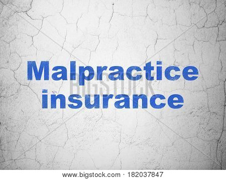 Insurance concept: Blue Malpractice Insurance on textured concrete wall background