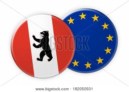 Germany News Concept: Berlin Flag Button On EU Flag Button 3d illustration on white background