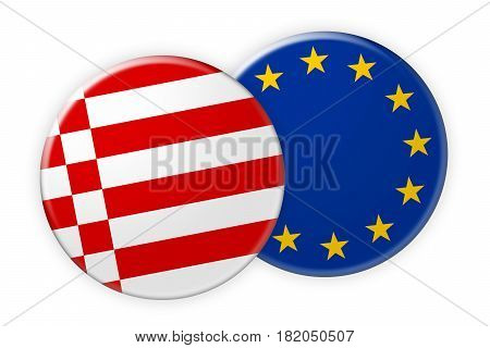 Germany News Concept: Bremen Flag Button On EU Flag Button 3d illustration on white background