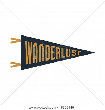 Vintage hand drawn pennant template. Wanderlust sign. Retro textured, letterpress effect. Outdoor adventure style. Vector isolated on white background.