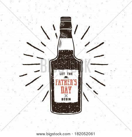 Rum bottle in retro style with sigh - let the fathers day begin. Funny vector concept for celebration Father's Day 2017. Isolated on textured white background.