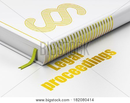 Law concept: closed book with Gold Paragraph icon and text Legal Proceedings on floor, white background, 3D rendering