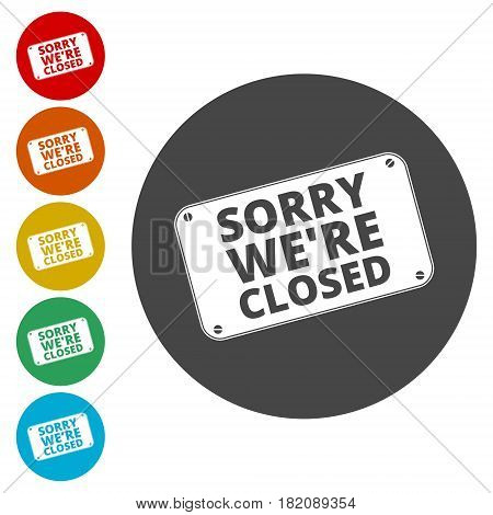 Sorry we're closed sign, simple vector icon