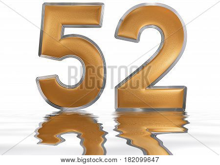 Numeral 52, Fifty Two, Reflected On The Water Surface, Isolated On  White, 3D Render