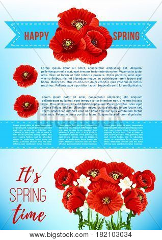 Spring Time quoted greeting design of poppy flowers and blooming bouquets and ribbons for springtime holiday poster. Floral bunch of red spring flowers and pink cherry blossom or orchid petals