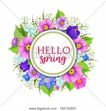 Hello spring floral frame greeting card. Spring flower wreath of lily of the valley, narcissus, crocus, primrose and green leaves. Springtime holidays festive poster, spring season themes design