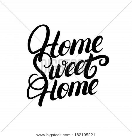 Home sweet home hand written lettering. Calligraphy quote. Inspirational phrase for housewarming posters, greeting cards, home decorations. Vector illustration.