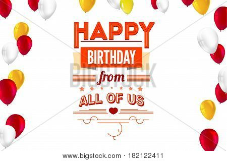 Creative birthday card with inflatable balloons and streamers. Happy Birthday card with typography, vintage poster. Vector 3D illustration. Stylish greetings of happy birthday.