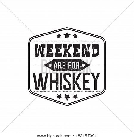 Weekend are for whiskey, motto written on white background, frame with stars in vintage americana whiskey label style, vector illustration, design for t-shirt