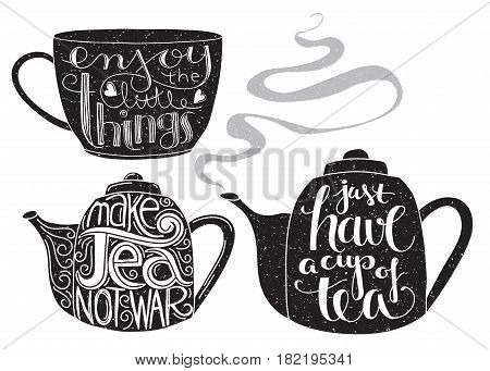 Teapots and teacup with quotes. Hand lettering and grunge effect.