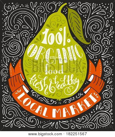 Vintage poster with pear and handlettering on organic food with various decorations - unique handdrawn lettering. Organic products label. Fruit market or grocery store poster.