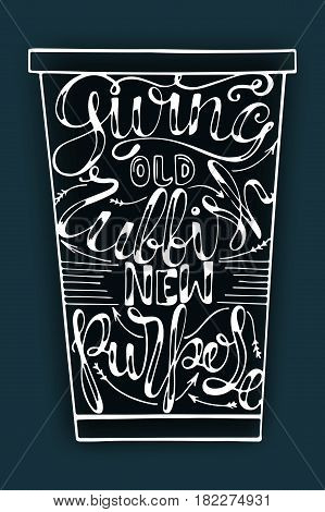 Lettering - Giving old rubbish new purpose, vector illustration.