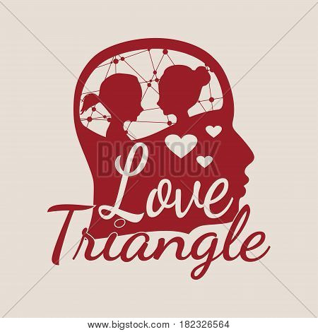 The relationships between men and women. Silhouette of the young posing lady inside the head of a man. Love triangle text