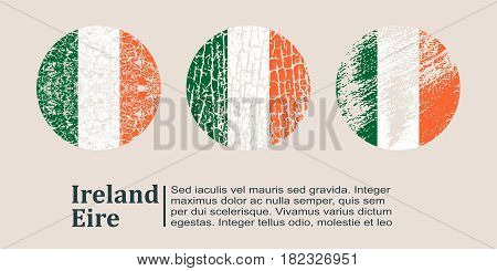 Ireland flag design concept. Flags collection textured in grunge style with country name. Image relative to travel and politic themes. Translation of the inscription: Ireland