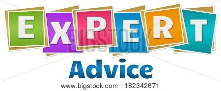 Expert advice text alphabets written over colorful background.
